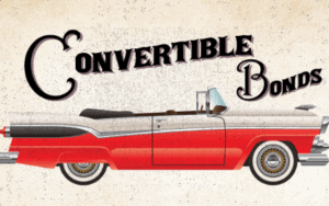 Convertible Bonds allow you to exchange your bonds into equity